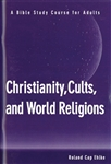 Christianity, Cults, and World Religions, by Roland Cap Ehlke;  A Bible Study Course for Adults; Topics include: Modern Religious Pluralism, Mormonism, Jehovah's Witnesses, Christian Science, The Unification Church, The Muslims, Baha'i, Hinduism, The New