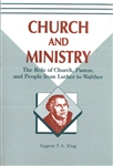 Church and Ministry: The Role of Church, Pastor, and People from Luther to Walther