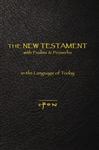 The softcover edition of The New Testament with Psalms & Proverbs – in the Language of Today translated by  William F. Beck is a handy and affordable New Testament for personal use and for bulk distribution for Evangelism purposes.
