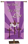 Lent/Easter, He Died So that We May Live Banner