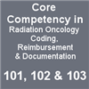 Core Competency in Radiation Oncology  Coding Reimbursement & Documentation(2020 Download)