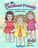 """Color Me Childhood Friends"" Paper Doll Coloring Book"