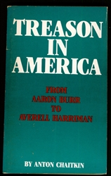 "Treason in America:<br>From Aaron Burr to Averell Harriman<br><span style=""font-size:75%;"">First edition<br>by Anton Chaitkin</span>"