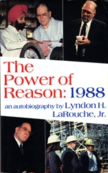 "The Power of Reason: 1988<br><span style=""font-size:75%;"">by Lyndon H. LaRouche, Jr.</span>"