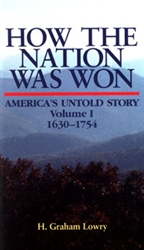 "How the Nation Was Won:<br>America's Untold Story 1630–1754<br><span style=""font-size:75%;"">by H. Graham Lowry</span>"
