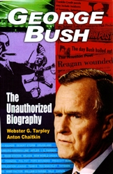 "George Bush<br>The Unauthorized Biography<br><span style=""font-size:75%;"">by Webster G. Tarpley<br>and Anton Chaitkin</span>"