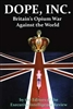 Dope. Inc. Britain's Opium War Against the World