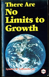 "There Are No Limits to Growth<br><span style=""font-size:75%"">by Lyndon H. LaRouche, Jr.</span>"