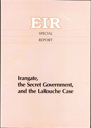 Irangate, the Secret Government, and the LaRouche Case
