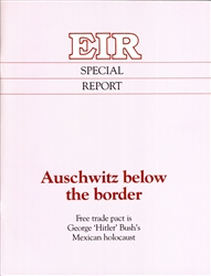 Auschwitz below the border: Free trade pact is George 'Hitler' Bush's Mexican holocaust