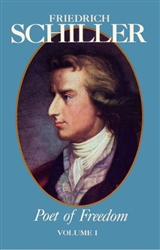 Friedrich Schiller, Poet of Freedom, Volume I