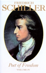 Friedrich Schiller, Poet of Freedom, Volume IV- Kindle/EPUB