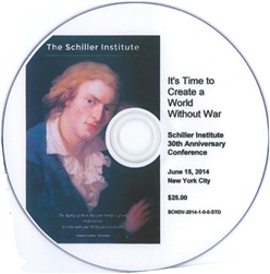 It's Time to Create a World Without War<br>Schiller Institute 30th Anniversary Conference<br>New York City June 15, 2014<br>DVD