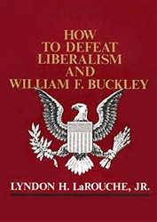 How To Defeat Liberalism and William F. Buckley