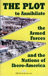 The Plot to Annihilate the Armed Forces and the Nations of Ibero-America