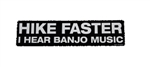 Hike Faster I Hear Banjo Music Sticker