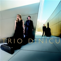 "Trio Dinicu: ""Live in Los Angeles"""