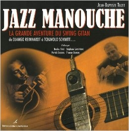 "Jazz Manouche ""La Grande Aventure Du Swing Gitan"" BY: Jean Baptiste Tuzet (IN FRENCH)"