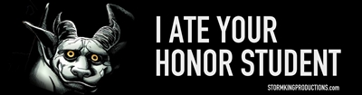 """I ate your honor student"" bumper sticker"