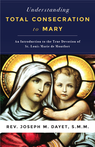 Understanding Total Consecration to Mary