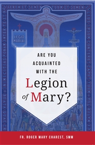 Are You Aquianted with the Legion of Mary?