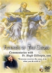 Friends of the Cross<br>with Fr. Hugh Gillespie, SMM (DVD)