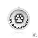 Sterling Silver Be Grounded Pendant, Inspirational Paw Print Charm