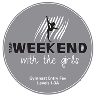 Gymnast Entry Fee - Levels 1-3A; Xcel Bronze : Weekend with the Girls