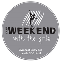 Gymnast Entry Fee - Levels 3P-8; Xcel All Other Levels : Weekend with the Girls