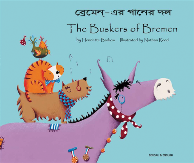 The Buskers of Bremen - Bilingual children's book available in Arabic, Bengali, French, Malay, Polish, Spanish, Tamil, and many other languages.  Fun story for diverse classrooms.
