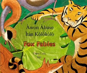 Fox Fables - Bilingual Fable available in Arabic, Bengali, German, Greek, Irish, Korean, Polish, Spanish, Tagalog, Turkish, and many more. Children's fable for multicultural students.