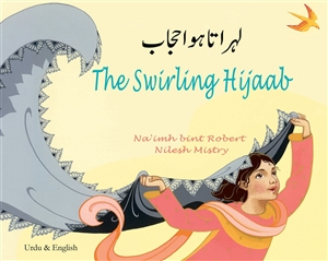 The Swirling Hijaab - Bilingual Children's Book in Albanian, Chinese Traditional, Italian, Malay, Somali, Tamil, and many more languages. Culturally diverse children's book.