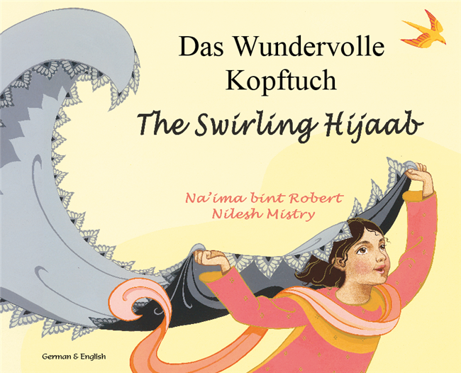 The Swirling Hijaab - Bilingual Diverse Children's Book in Albanian, Arabic, Chinese (Cantonese), Italian, Malay, Somali, Tamil, and many more languages. Supports culturally responsive teaching.