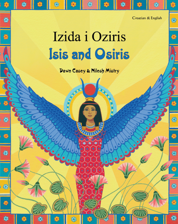 Isis and Osiris - Bilingual myth & legend in Arabic, Chinese, Greek, Hindi, Italian, Portuguese, Russian, Spanish, Turkish, and more foreign languages. Colorfully illustrated books is great for multicultural classrooms