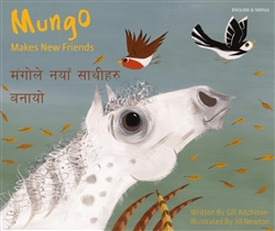 Mungo Makes New Friends - Bilingual story about making friends in Nepali, Chinese, Farsi, French, Italian, Portuguese, Spanish and many more languages. Inspiring story for diverse classrooms.