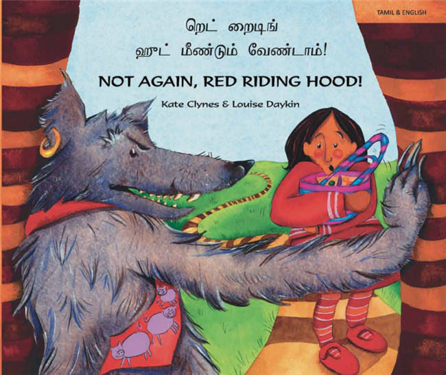 Not Again, Red Riding Hood! - Bilingual children's book in Bengali, Chinese, French, Hindi, Portuguese, Spanish, Tamil, and many other languages.  Bilingual teaching resource for diverse classrooms.