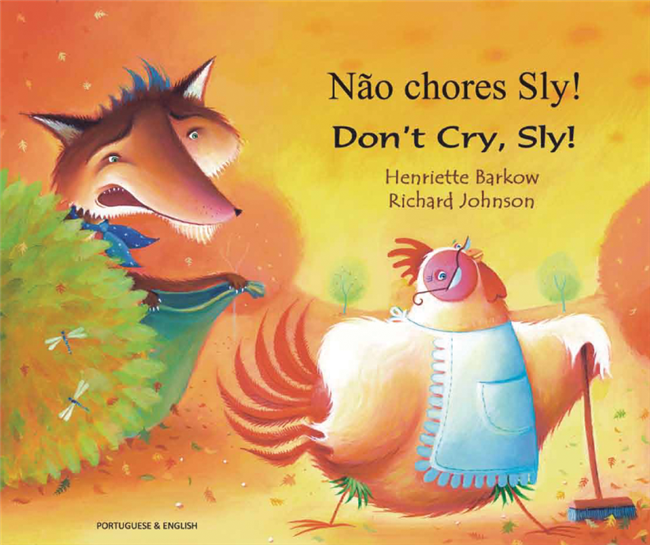 Don't Cry Sly! - Bilingual children's book - Folktale in Spanish, Arabic, Chinese (Cantonese), French, Italian, Portuguese, Tamil, and many more foreign languages.