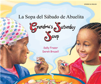 Grandma's Saturday Soup - Bilingual Children's Book in Spanish, Arabic, Farsi, French, German, Italian, Hindi, Patois, Romanian, Swahili, Turkish, Urdu, and more. Diverse children's book to inspire culturally responsive classrooms