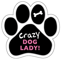 Crazy Dog Lady Paw Magnet for Car or Fridge