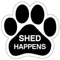 Shed Happens Paw Magnet for Car or Fridge