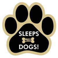 Sleeps with Dogs Paw Magnet for Car or Fridge