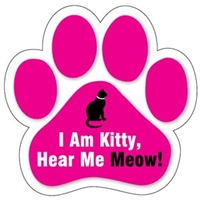 I am Kitty Hear Me Meow Paw Magnet for Car or Fridge