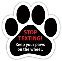 Stop Texting Paw Magnet for Car or Fridge