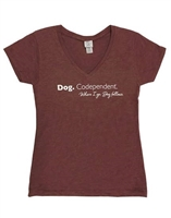 Dog CoDependent V-Neck Tee Ladies, Dog CoDependent V-Neck Tee Ladies,Clothing for Dog Lovers,www.saltypaws.com