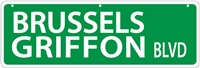 "Brussels Griffon Street Sign ""Brussels Griffon Blvd"""