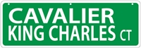 "Cavalier King Charles Spaniel Street Sign ""Cavalier King Charles Ct"""