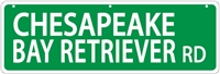 "Chesapeake Bay Retriever Street Sign ""Chesapeake Bay Retriever Rd"""