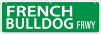 "French Bulldog Street Sign ""FRENCH BULLDOG FRWY"""
