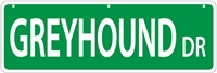 "Greyhound Street Sign ""Greyhound Dr"""