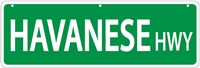 "Havenese Street Sign ""Havanese Hwy"""